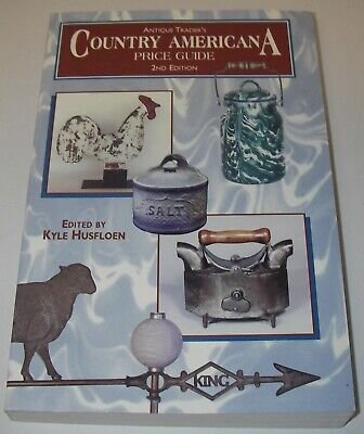 Antique Trader Country Americana Price Guide Kyle Husfloen illustrations 2nd Ed