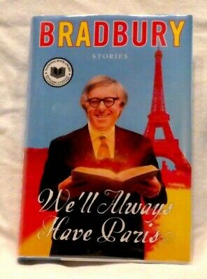 RAY BRADBURY We'll Always Have Paris - First Edition HC, 1st/1st - SIGNED - New