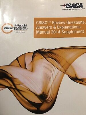 CRISC Review Questions, Answers and Explanations Manual 2014 Supplement by Isaca