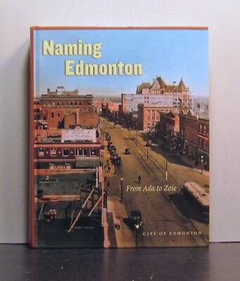 Naming Edmonton,  Alberta,  Streets and Places,