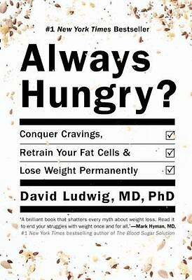 Always Hungry?: Conquer Cravings, Retrain Your Fat Cells, and Lose Weight:
