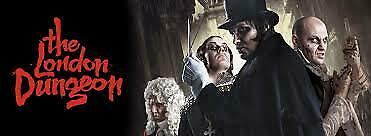 2 x LONDON DUNGEON TICKETS - SAT 20TH JULY - 1130