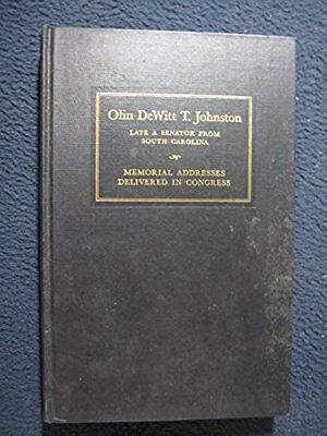 Olin Dewitt T. Johnston Senator From South Carolina. Memorial Address