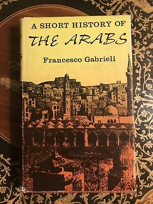 1965 A Short History of the Arabs *1st English Edition* By Francesco Gabrieli