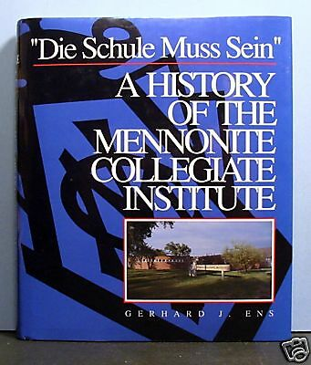 "Mennonite Collegiate Institute, ""Die Schule Muss Sein"", Mennonites Education"