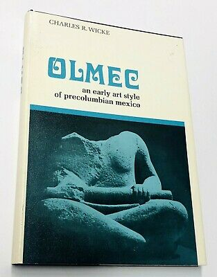 OLMEC An Early Art Style of Pre-Columbian Mexico by Charles R Wicke