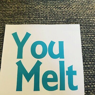 You Melt Vinyl Decals Labels Stickers  For Wood Glass Metal Etc
