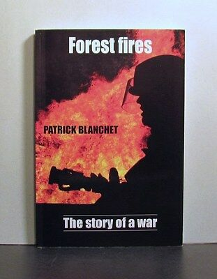 Forest Fires, The Story of a War, Quebec and Canada, 1869-1972
