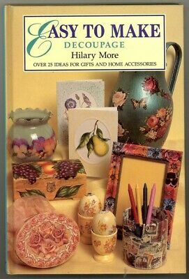 EASY TO MAKE DECOUPAGE By Hilary More