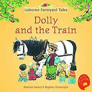 Dolly and the Train (Mini Farmyard Tales), Heather Amery, Used; Good Book