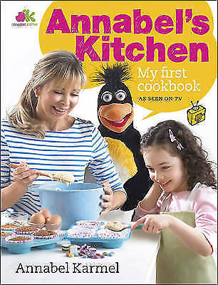 Annabel's Kitchen: My First Cookbook, Karmel, Annabel | Used Book, Fast Delivery