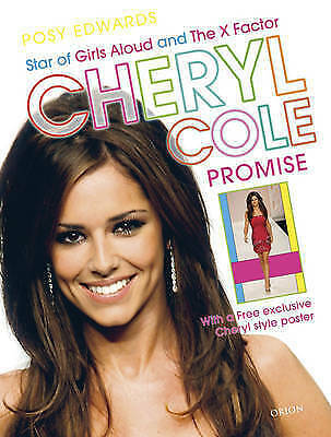 Cheryl Cole: Promise: Star of Girls Aloud and The X Factor, Edwards, Posy | Used