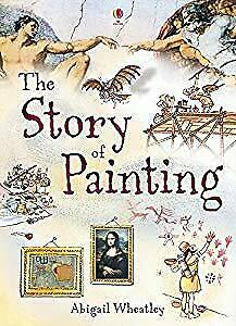The Story of Painting, Abigail Wheatley, Used; Good Book