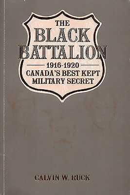THE BLACK BATTALION: 1916-1920 – Canada's Best Kept Military Secret  Calvin Buck