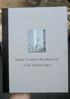 Home Is Where the Heart is, Ilse Crawford Interior Design Book, Quadrille...