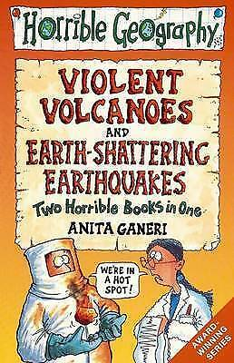 Earth-shattering Earthquakes AND Violent Volcanoes (Horrible Geography), Ganeri,