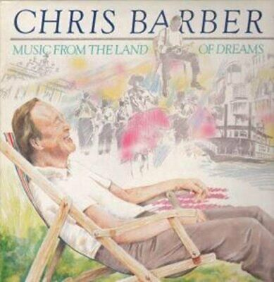 The Chris Barber Band Music From The Land Of Dreams CD Album New & Sealed