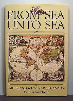 Art and Discovery Maps of Canada, From Sea Unto Sea