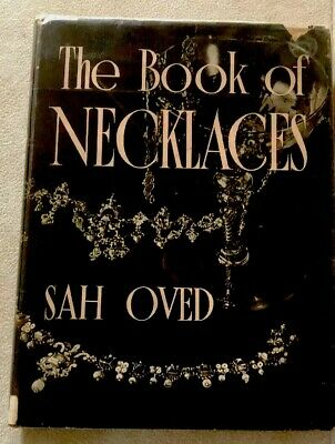 The Book of Necklaces, Sah Oved first published in 1953 Hardcover & Dustjacket