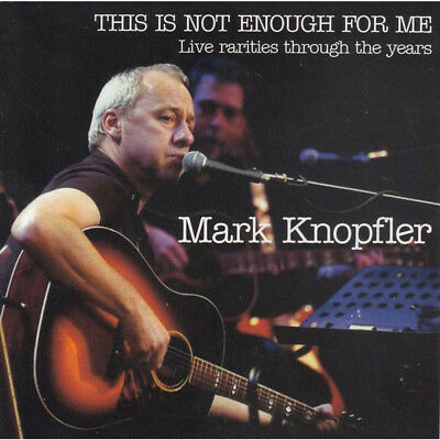 Mark Knopfler – This Is Not Enough For Me - Live Rarities Through The Years