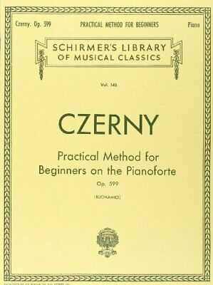 Czerny: Practical Method For Beginners On The Pianoforte , Op. 599