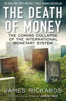 The Death of Money by James Rickards, 2014