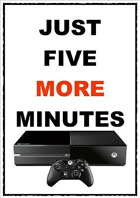 Just, Five, More, Minutes Gaming Poster A4 Print Laminated