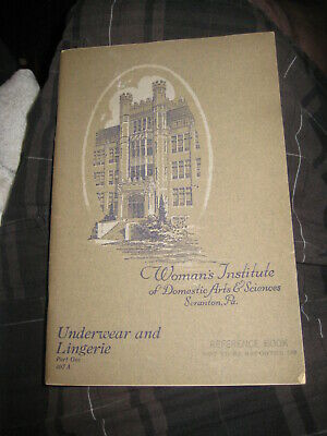 WOMAN'S INSTITUTE OF DOMESTIC ARTS & SCIENCES UNDERWEAR AND LINGERIE 1925 book,1