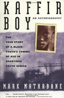 Kaffir Boy: An Autobiography--The True Story of a Black Youth's Coming of Age in