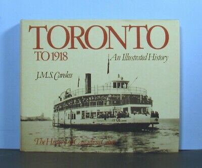 Toronto, Ontario to 1918,   An Illustrated History