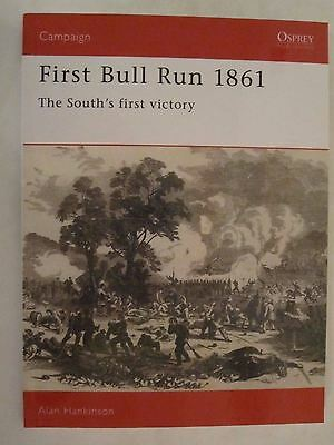 First Bull Run 1861: The South's First Victory - Osprey Campaign 10