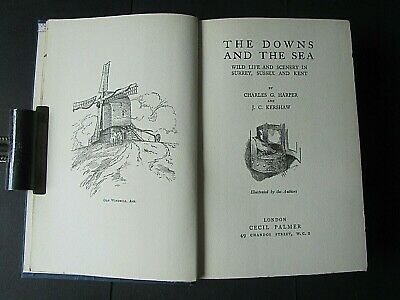 The Downs & The Sea Surrey/Sussex/Kent - Charles G. Harper/J.c. Kershaw -Hb 1923