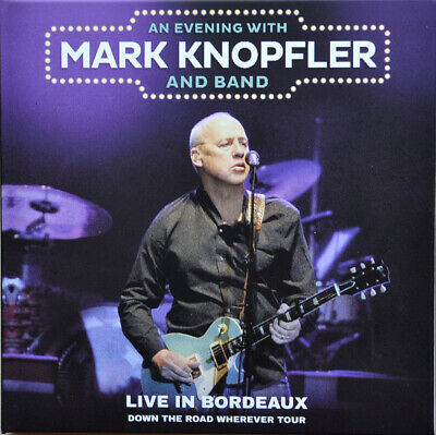MARK KNOPFLER Live in Bordeaux France 2019 Down the Road Wherever Tour Tour 2CD