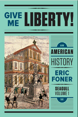 Give Me Liberty! An American History Seagull Fifth Edition Vol. 1 Seagul P.Đ.F