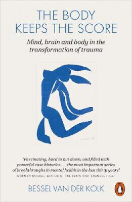 The Body Keeps the Score: Mind, Brain and Body in the Transformation of Trauma.