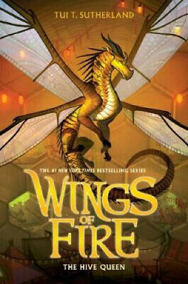 Wings of Fire #12: The Hive Queen (Wings of Fire) by Tui,T Sutherland.