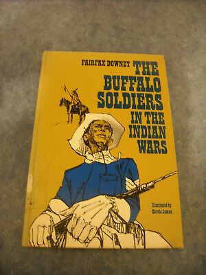 Vintage The Buffalo Soldiers In The Indian Wars Black Cavalry Fairfax Downey