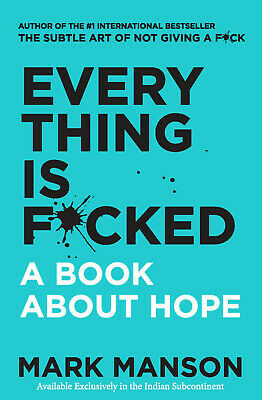 Everything Is F*cked : A Book About Hope by Mark Menson (Paperback, English)