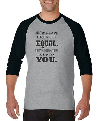 Gildan Raglan Tshirt 3/4 Sleeve All Men Created Equal From There Up To You
