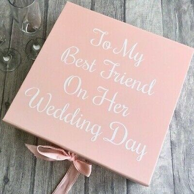 LARGE BRIDE GIFT BOX To my Best Friend on her Wedding Day Quote, Keepsake Love