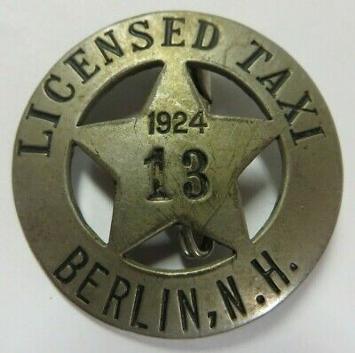 Vtg 1924 BERLIN, NEW HAMPSHIRE Licensed Taxi Chauffeur's Badge Driver Pin #13