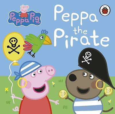 Peppa Pig: Peppa the Pirate by Peppa Pig
