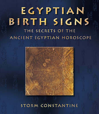 Egyptian Birth Signs: The Secrets of the Ancient Egyptian Horoscope, Constantine