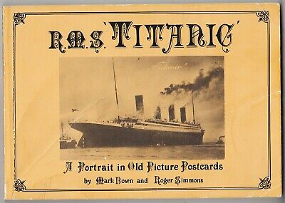 RMS TITANIC - In old Picture Postcards - Bown & Simmons - 95 pages - 1988