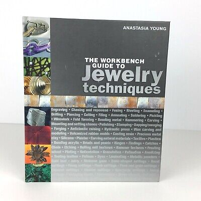 The Workbench Guide to Jewelry Techniques Interweave Anastasia Young 2010