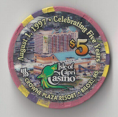 $5 Mississippi Isle Of Capri Biloxi Casino Chip Crowne Plaza August 1997 5 Years