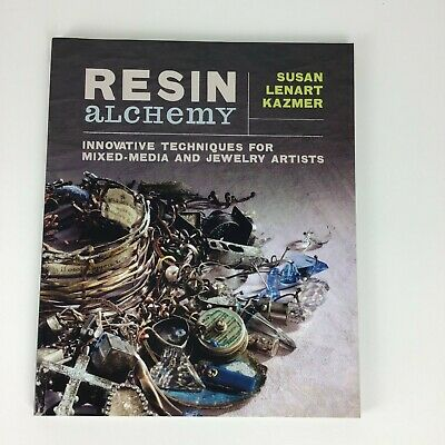 RESIN ALCHEMY: Innovative Techniques for Mixed Media & Jewelry Artists by KAZMER