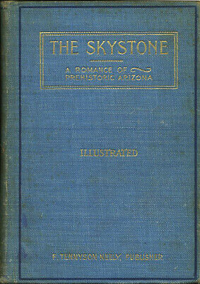 Hilzinger: The Skystone. A Romance of Prehistoric Arizona. 1899. First edition