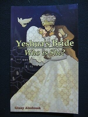 Yeshua's Bride: Who Is She? [Paperback] [Jan 01, 2005] Ginny Alsobrook