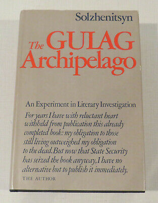 The Gulag Archipelago, 1918-1956  Experiment in Literary Investigation I-II